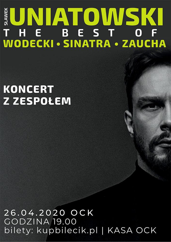 Sławek Uniatowski. The best of Wodecki / Sinatra / Zaucha