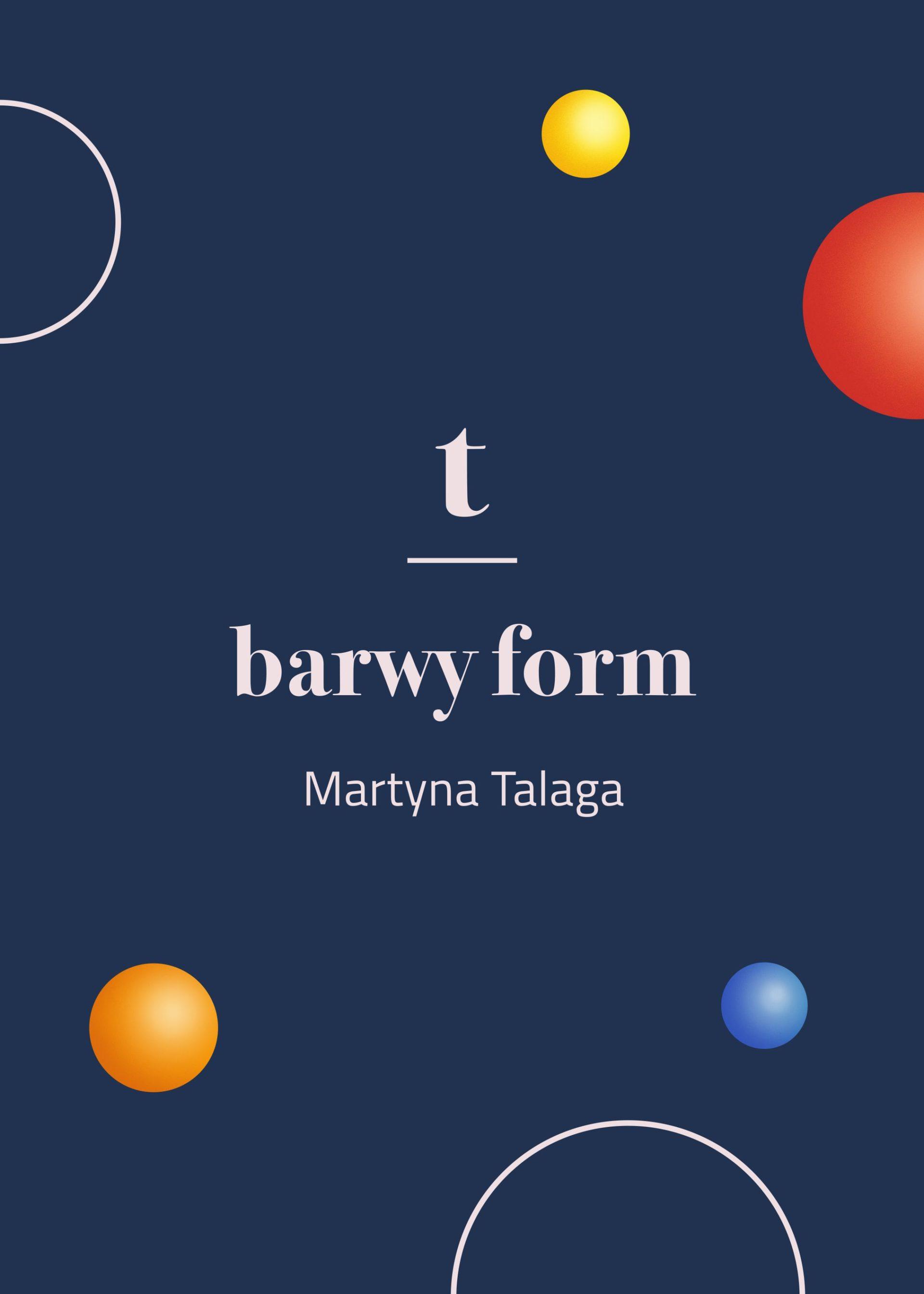 Martyna Talaga | Barwy form