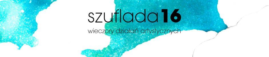 SZUFLADA 16 | wieczór działań artystycznych | INNY SCENARIUSZ