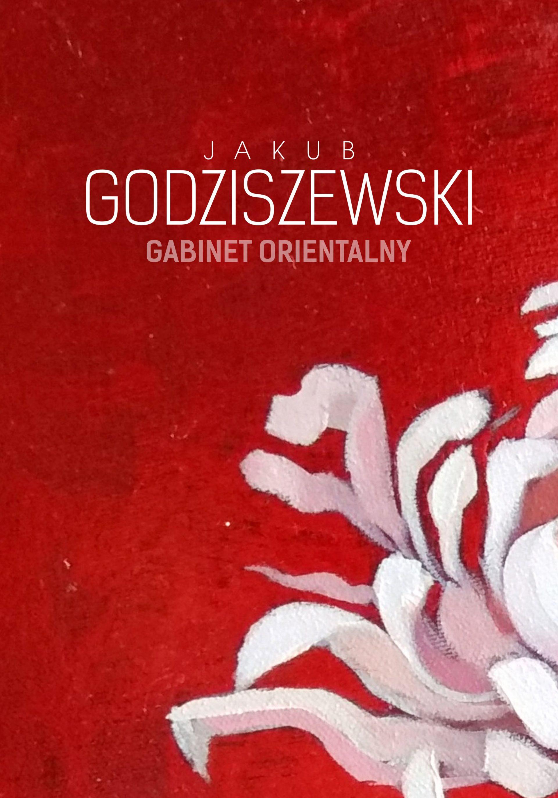 JAKUB GODZISZEWSKI | Gabinet orientalny