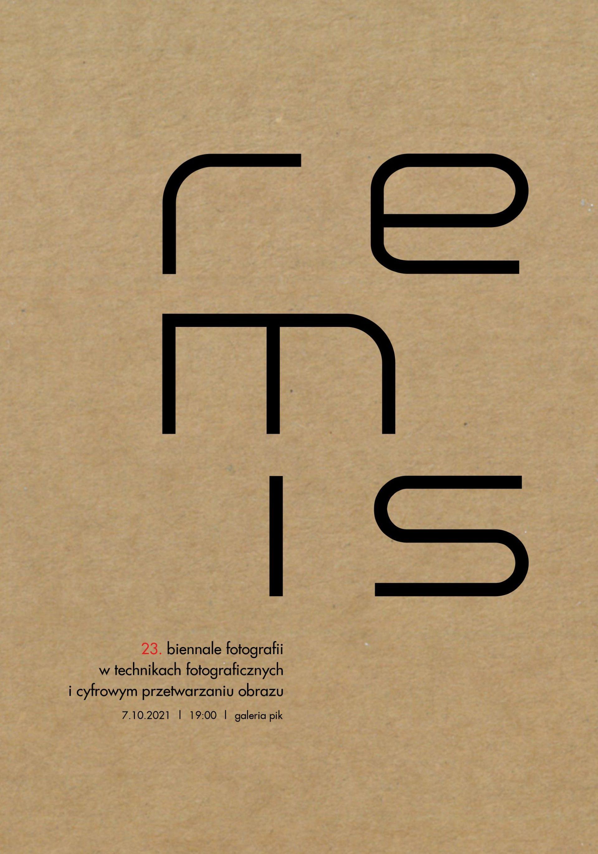 23. Biennale Fotografii w Technikach Fotograficznych i Cyfrowym Przetwarzaniu Obrazu REMIS